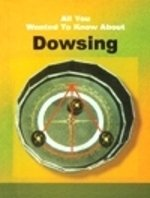 All You Wanted To Know About Dowsing (all You Wanted To Know About)