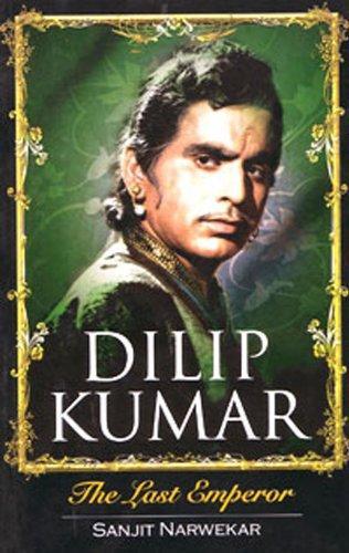 Dilip Kumar: The Last Emperor By Narwekar, Sanjit (2004) Hardcover