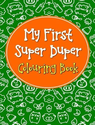 My First Super Duper Colouring Book