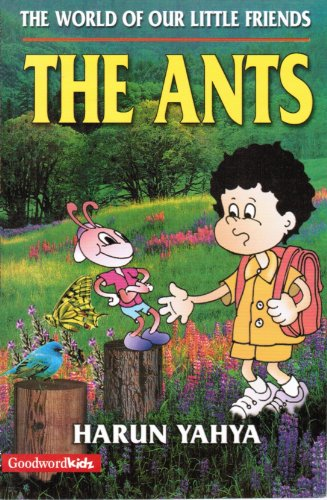 The World Of Our Little Friends The Ants