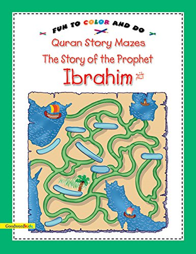 Quran Story Mazes: Story Of The Prophet Ibrahim: Fun To Color & Do