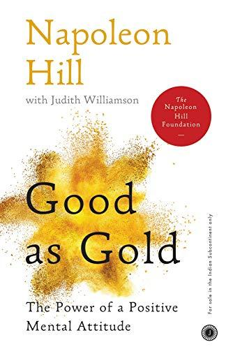 Good As Gold: The Power Of A Positive Mental Attitude