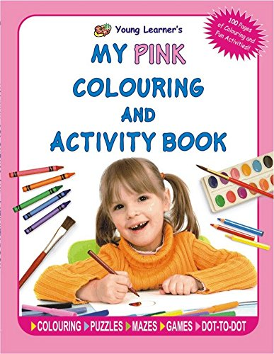 My Pink Colouring And Activity Book