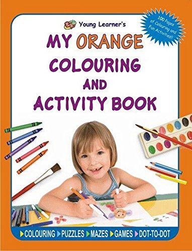 My Orange Colouring And Activity Book