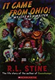 It Came From Ohio € My Life As A Writer [paperback] [jan 01, 2015] R.l.stine