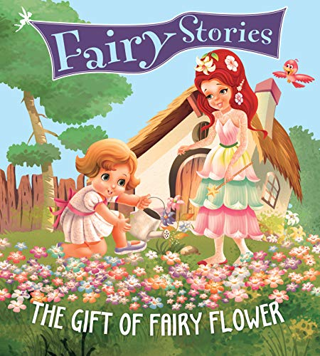 Fairy Stories The Gift Of Fairy Flower
