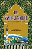 The Kashf Al-mahjub: The Oldest Persian Treatise On Sufism