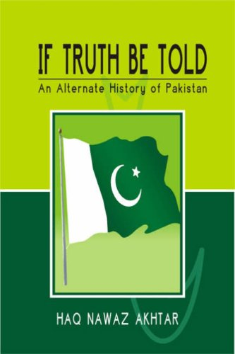 If Truth Be Told: An Alternate History Of Pakistan