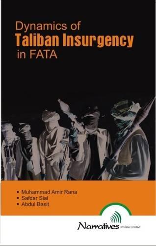 Dynamics Of Taliban Insurgency In Fata