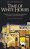 Time Of White Horses: A Novel (hoopoe Fiction)