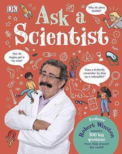 Ask A Scientist: Professor Robert Winston Answers 100 Big Questions from Kids Around the World! - (HB)