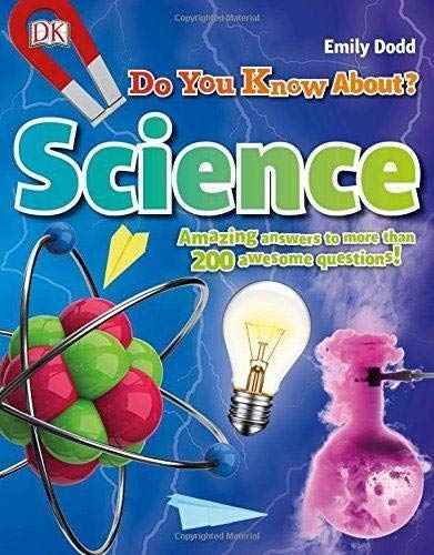 Do You Know About Science?: Amazing Answers To More Than 200 Awesome Questions!