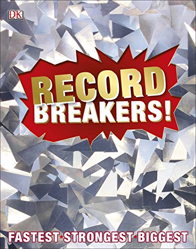 Record Breakers!: More than 500 Fantastic Feats  - Hardcover