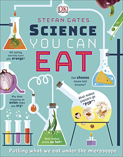 Science You Can Eat: Putting what we Eat Under the Microscope -  (HB)
