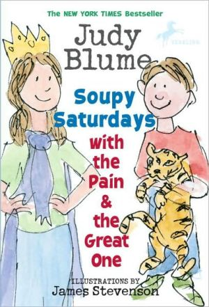 Soupy Saturdays with the Pain & the Great One (Pain and the Great One Series) - (PB)