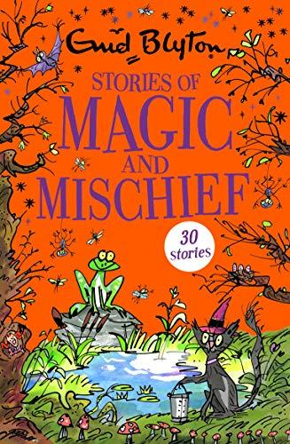 Stories of Magic and Mischief: Contains 30 classic tales - Paperback