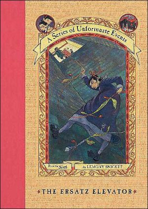 The Ersatz Elevator (a Series Of Unfortunate Events, Book 6) - (HB)