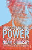 Understanding Power: The Indispensable Chomsky - (PB)