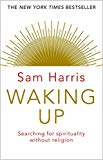 Waking Up: Searching For Spirituality Without Religion - (PB)