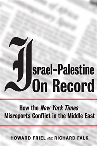 """Israel-Palestine on Record: How the """"New York Times"""" Misreports Conflict in the Middle East"""