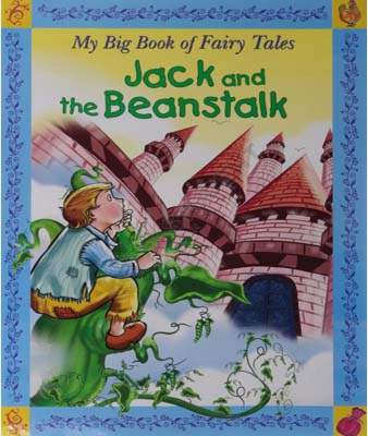 Jack & The Beanstalk : My Big Book Of Fairy Tales