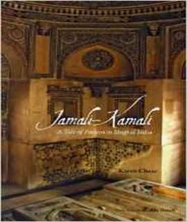 Jamali-Kamali: A Tale of Passion in Mughal India