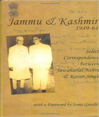 Jammu and Kashmir 1949-1964: Select Correspondence Between Jawaharlal Nehru and Karan Singh