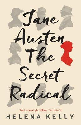 Jane Austen the Secret Radical -