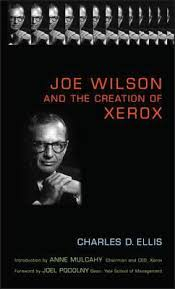 Joe Wilson and the Creation of Xerox