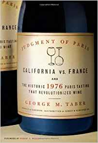 Judgment of Paris: California vs France and the 1976 Wine Tasting That Changed the World