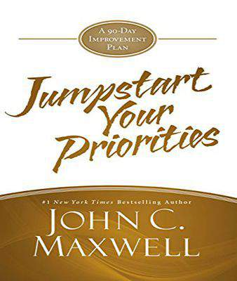 JumpStart Your Priorities: A 90-Day Improvement Plan  -  Hardcover