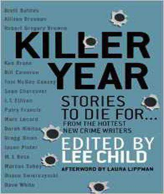 Killer Year: Stories to Die For. . . From the Hottest New Crime Writers