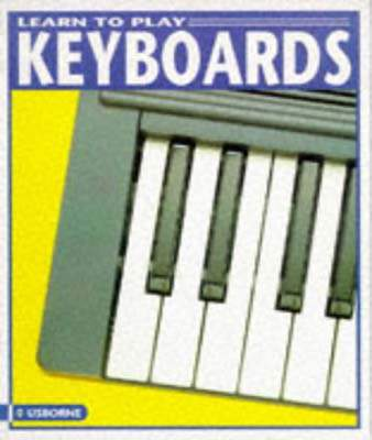 Learn to Play Keyboards (Usborne Learn to Play)