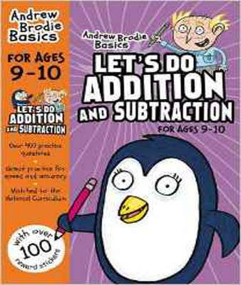Let's Do Addition and Subtraction 9-10 (Andrew Brodie Basics)