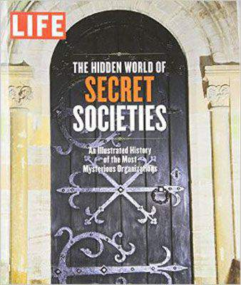 Life The Hidden World of Secret Societies