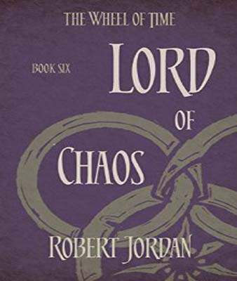 Lord Of Chaos Book 6 of the Wheel of Time :