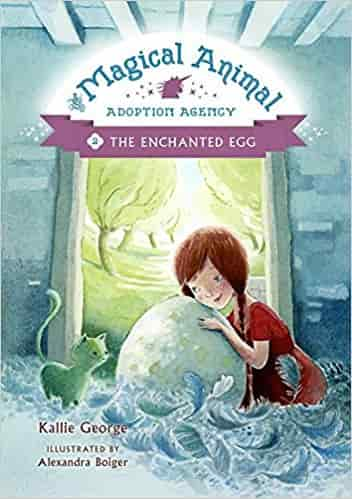 Magical Animal Adoption Agency, The, Book 2 : The Enchanted Egg