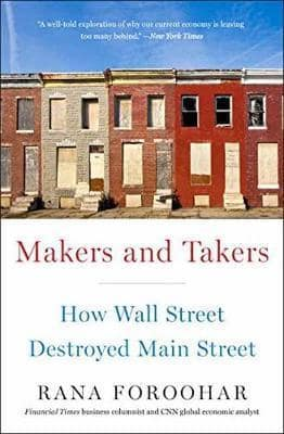 Makers and Takers How Wall Street Destroyed Main Street