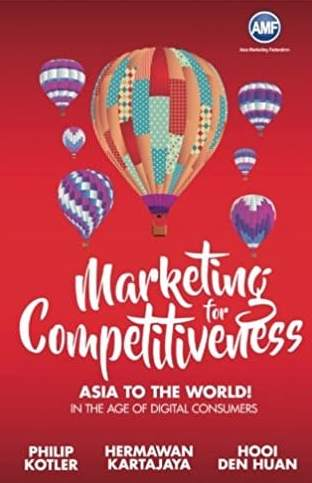 Marketing For Competitiveness Asia To The World In The Age Of Digital Consumers