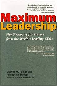 Maximum Leadership: Five Strategies for Success from the World's Leading Ceos