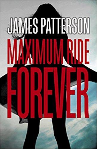 Maximum Ride Forever: (Maximum Ride 9) Paperback