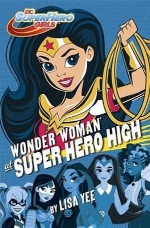 Wonder Woman at Super Hero High DC Super Hero Girls