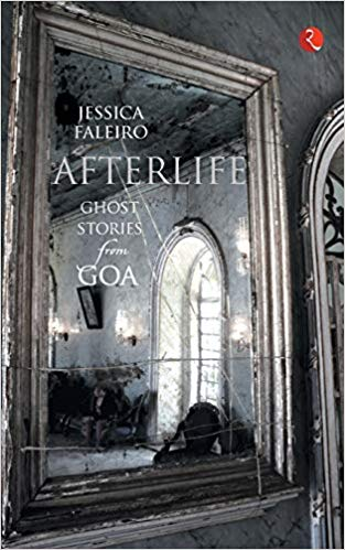 Afterlife Ghost Stories from Goa