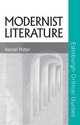 Modernist Literature    Edinburgh Critical Guides to Literature -