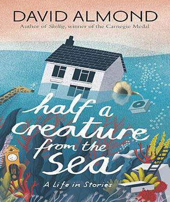Half a Creature from the Sea: A Life in Stories-