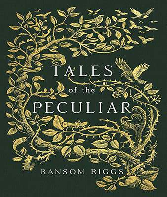 Tales of the Peculiar Miss Peregrines Peculiar Child -