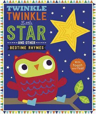 Touch & Feel Nursery Rhymes: Twinkle