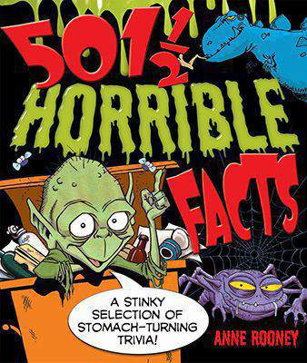 Horrible Facts: A Stinky Selection of Stomach-Turning Trivia!