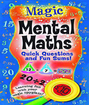 Magic Mental Maths: Quick Questions and Fun Sums