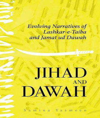 Jihad and Dawah: Evolving Narratives of Lashkar-e-Taiba and Jamat ud Dawah
